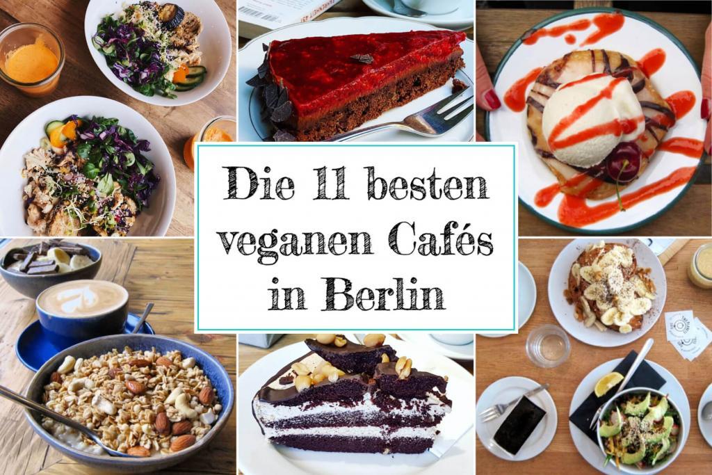 Die 11 besten veganen Cafes in Berlin