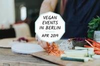 Vegan events in Berlin - April 2019