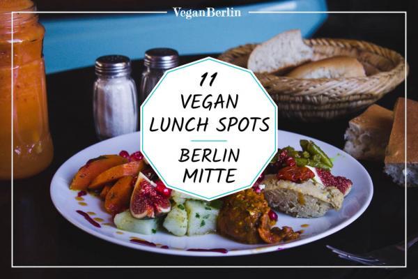 11 great vegan lunch restaurants in Berlin Mitte
