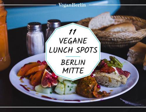 11 Vegane Lunch Restaurants in Berlin Mitte