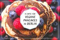 Vegane Pancakes in Berlin | Restaurant Guide