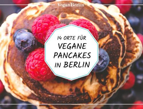 14 Orte in Berlin, an denen Ihr vegane Pancakes findet