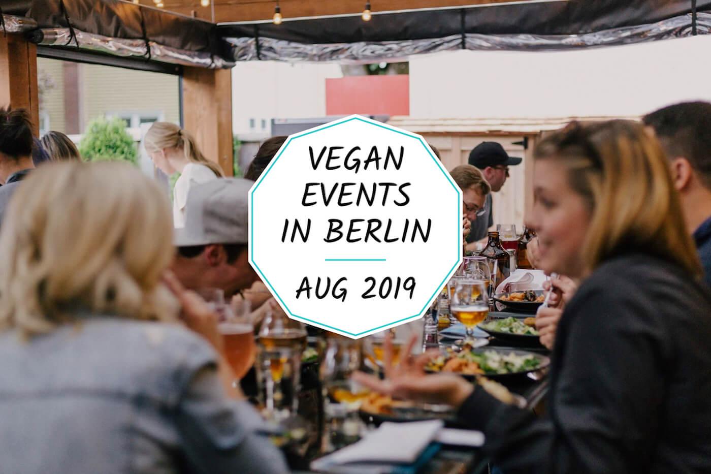 Vegan Events in Berlin - August 2019